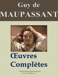 Maupassant oeuvres complètes