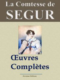 La comtesse de Ségur oeuvres complètes