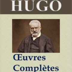 Victor Hugo oeuvres complètes