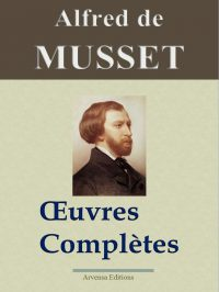 Musset oeuvres complètes