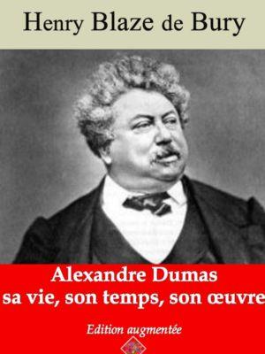 Alexandre Dumas – sa vie, son temps, son oeuvre (Henri Blaze de Bury) | Ebook epub, pdf, Kindle