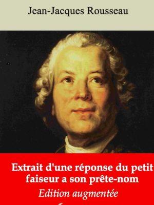 Extrait d'une réponse du petit faiseur à son prête-nom (Jean-Jacques Rousseau) | Ebook epub, pdf, Kindle