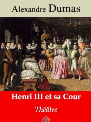 Henri III et sa cour (Alexandre Dumas) | Ebook epub, pdf, Kindle