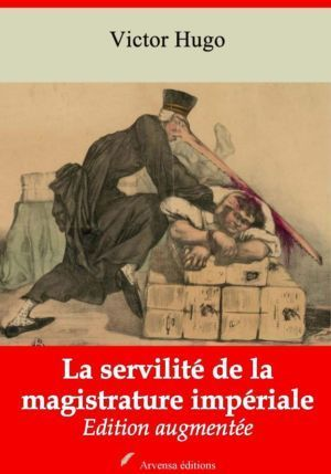 La servilité de la magistrature impériale (Victor Hugo) | Ebook epub, pdf, Kindle