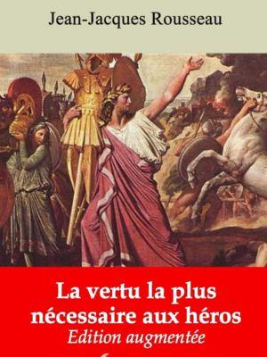 La vertu la plus nécessaire aux héros (Jean-Jacques Rousseau) | Ebook epub, pdf, Kindle