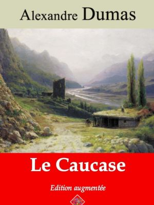 Le Caucase (Alexandre Dumas) | Ebook epub, pdf, Kindle