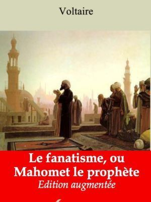 Le fanatisme, ou Mahomet le prophète (Voltaire) | Ebook epub, pdf, Kindle