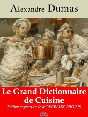 Le grand dictionnaire de cuisine (Alexandre Dumas) | Ebook epub, pdf, Kindle