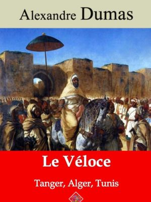 Le véloce ou Tanger, Alger et Tunis (Alexandre Dumas) | Ebook epub, pdf, Kindle