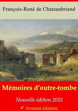 Mémoires d'outre-tombe (Les 5 tomes) (Chateaubriand) | Ebook epub, pdf, Kindle