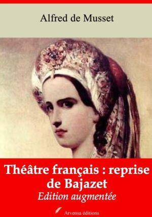 Théâtre français: reprise de Bajazet (Alfred de Musset) | Ebook epub, pdf, Kindle