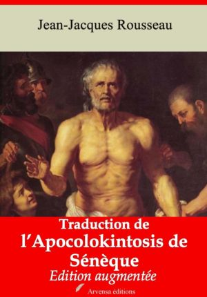 Traduction de l'Apocolokintosis de Sénèque (Jean-Jacques Rousseau) | Ebook epub, pdf, Kindle